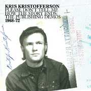 Please Don't Tell Me How the Story Ends: 1968-72 , Kris Kristofferson