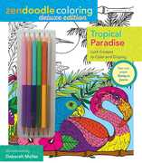 Zendoodle Coloring: Tropical Paradise: Lush Escapes To Color And