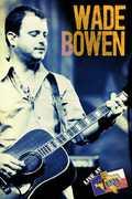 Live at Billy Bob's , Wade Bowen