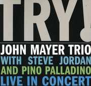 Try , John Mayer