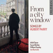 From a City Window: Songs By Hubert Parry , William Dazeley