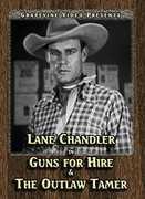 Guns for Hire (1932) /  The Outlaw Tamer (1935) , Lane Chandler