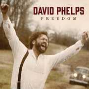 Freedom , David Phelps