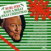 Have a Holly Jolly Christmas , Burl Ives