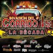 Invasion Del Corrido #1's - La Decada (Various Artists) , Various Artists