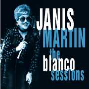 Blanco Sessions , Janis Martin