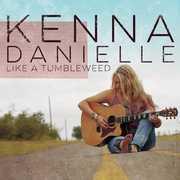 Like A Tumbleweed , Kenna Danielle