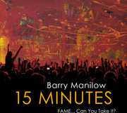 15 Minutes , Barry Manilow