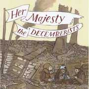 Her Majesty the Decemberists , The Decemberists