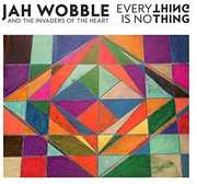 Everything Is Nothing [Import] , Jah Wobble