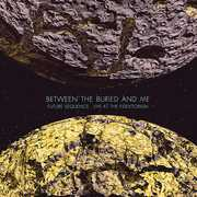 Future Sequence: Live at the Fidelitorium , Between the Buried and Me