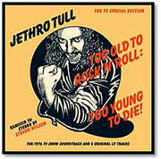 Too Old to Rock N Roll: Too Young to Die , Jethro Tull