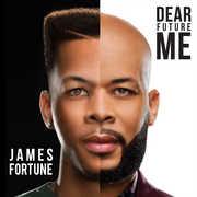 Dear Future Me , James Fortune & FIYA