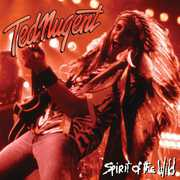 Spirit of the Wild , Ted Nugent
