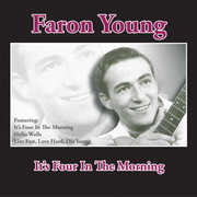 It's Four In The Morning , Faron Young