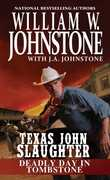Deadly Day in Tombstone (Texas John Slaughter)