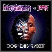 Dog Eats Rabbit [Explicit Content] , Blackburner Vs. Dmx