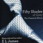 Fifty Shades of Grey: The Classical Album /  Various , Various Artists