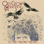 50 Years Of Blonde On Blonde , Old Crow Medicine Show