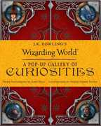 J.K. Rowling's Wizarding World: A Pop Up Gallery of Curiosities (Harry Potter)