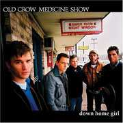 Down Home Girl , Old Crow Medicine Show