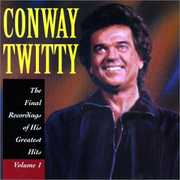 Final Recordings of His Greatest Hits 1 , Conway Twitty