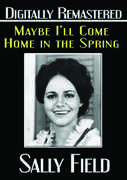 Maybe I'll Come Home in the Spring , Sally Field