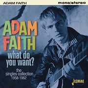 What Do You Want: Singles Collection 1958-62 [Import] , Adam Faith