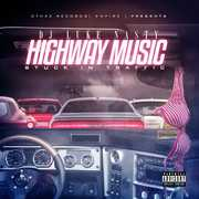 Highway Music: Stuck In Traffic [Explicit Content] , DJ Luke Nasty