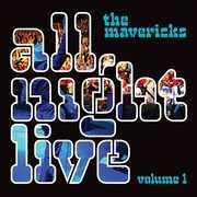 All Night Live, Vol. 1 , The Mavericks