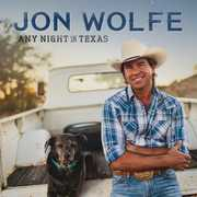 Any Night In Texas , Jon Wolfe