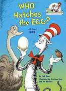 Who Hatches the Egg?: All About Eggs (Dr. Seuss, Cat in the Hat)