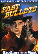 Fast Bullets & Brothers of the West , Tom Tyler