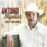 Solo Boleros , Antonio Aguilar