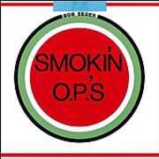 Smokin Op's , Bob Seger