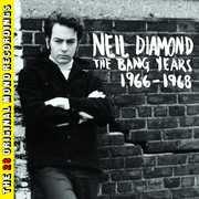 Bang Years 1966 - 1968 , Neil Diamond