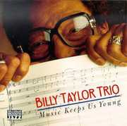 Music Keeps Us Young , Billy Taylor