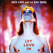 Let Love in , Nick Cave & the Bad Seeds