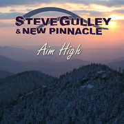 Aim High , Steve Gulley & New Pinnacle