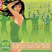 Welcome To Your Weekend Mix, Vol. 2 [Import] , Various Artists