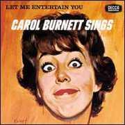 Let Me Entertain You: Carol Burnett Sings , Carol Burnett