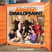 Arrested Development (Original Soundtrack) , David Schwartz