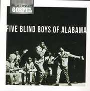 Platinum Gospel: Five Blind Boys of Alabama , The Blind Boys of Alabama