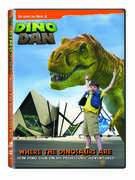 Dino Dan: Where the Dinosaurs Are , Jason Spevack