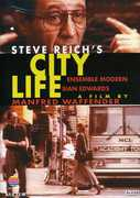 City Life [Documentary] , Steve Reich