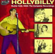 Hollybilly: Buddy Holly 1956 Complete Recordings [Import] , Buddy Holly