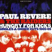 Hungry for Kicks: Singles & Choice Cuts 1965-69 [Import] , Paul Revere & the Raiders