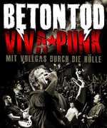 Viva Punk Mit Vollgas Durch Die Holle [Import] , Betontod