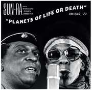 Planets of Life or Death: Amiens 73 , Sun Ra