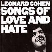 Songs of Love & Hate , Leonard Cohen